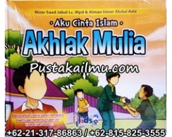 """Buku Anak Aku Cinta Islam Akhlak Mulia"""