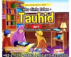 """Buku Anak Aku Cinta Islam Seri Tauhid 2"""