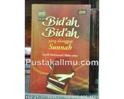Buku Bid'ah-Bid'ah Yang Dianggap Sunnah
