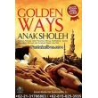 """Golden Ways Anak Sholeh"""