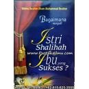 """""""Buku Bagaimana Menjadi Istri Shalihah dan Ibu Yang Sukses"""""""