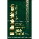 """Al Mulakhkhash Syarh Kitab Tauhid"""